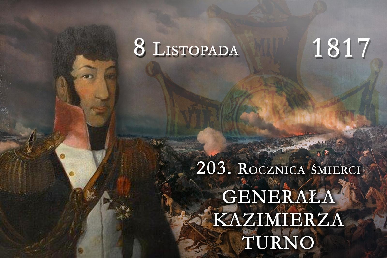 8 LISTOPADA 1817 R. - 203. ROCZINCA ŚMIERCI GEN. KAZIMIERZA TURNO