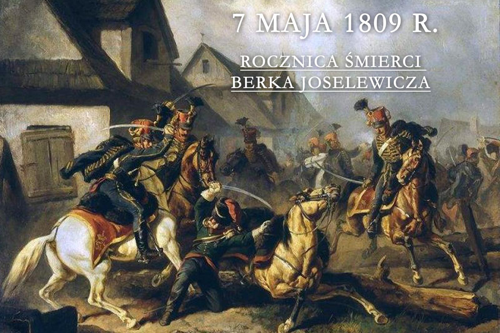 7 MAJA 1809 R. - 211. ROCZNICA ŚMIERCI BERKA JOSELEWICZA