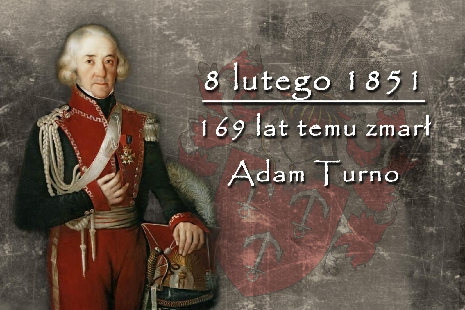 8 LUTEGO 1851 - ROCZNICA ŚMIERCI ADAMA TURNO