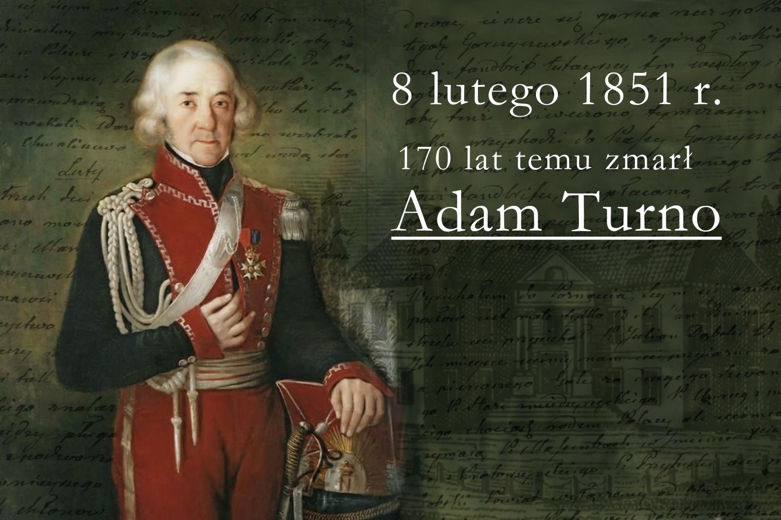 8 LUTEGO 1851 R. -  170. ROCZNICA ŚMIERCI ADAMA TURNY