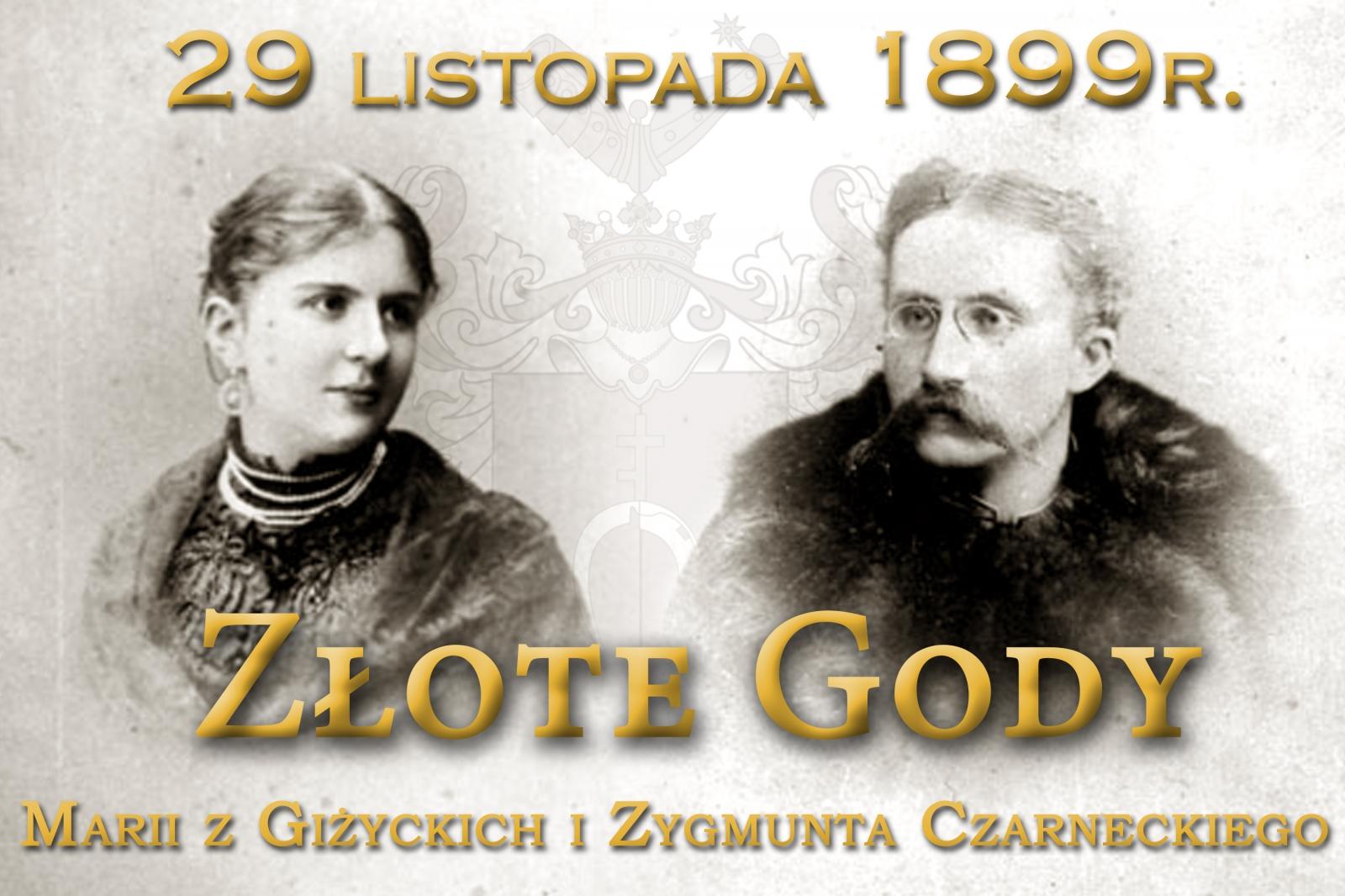29 LISTOPADA 1899 R. ZŁOTE GODY CZARNECKICH